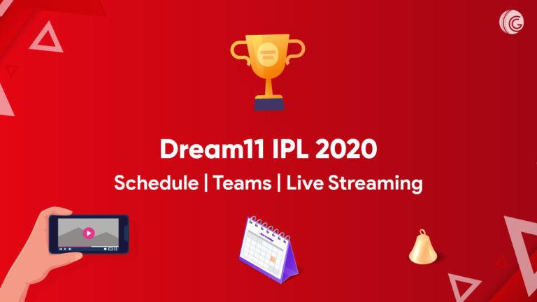 Dream11 IPL 2020 Schedule Teams Live Streaming