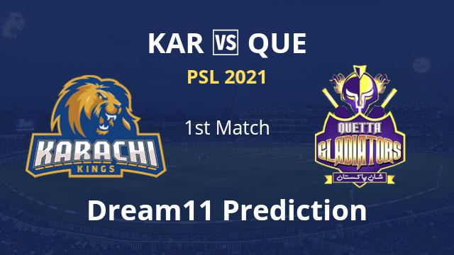 KAR vs QUE Dream11 Prediction 1st Match PSL 2021