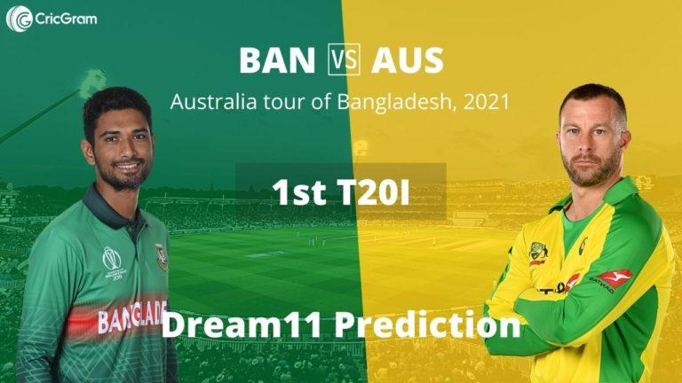 BAN vs AUS Dream11 1st T20I 3rd August 2021
