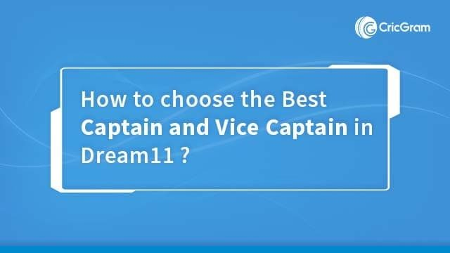 Choose The Best Captain and Vice captain in Dream11